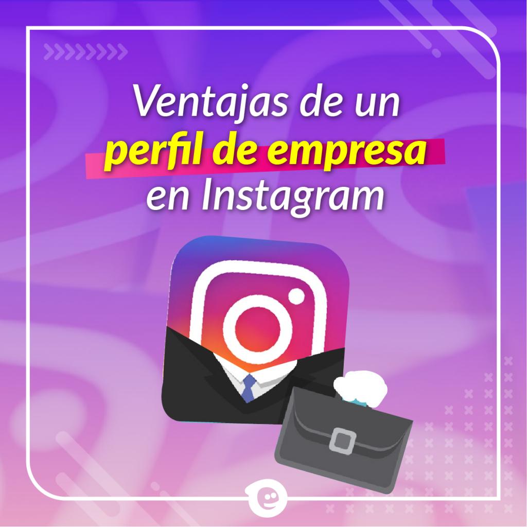 Ventajas de un perfil de empresa en Instagram