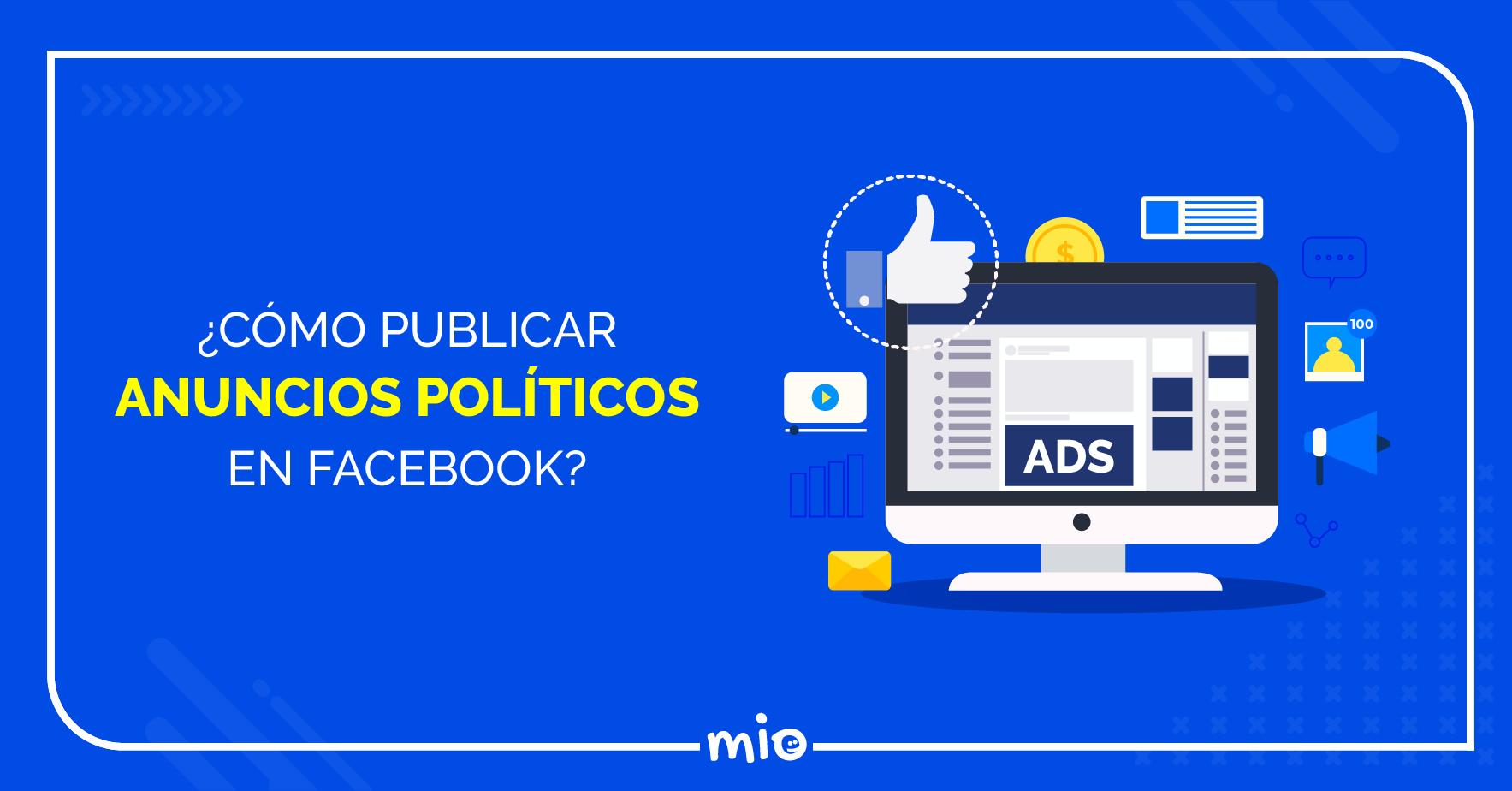 Cómo publicar anuncios políticos en Facebook